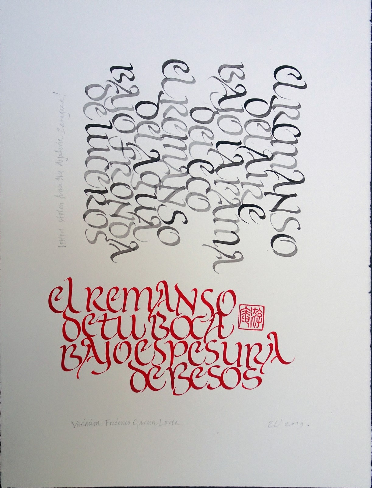 "<p><span lang='EN-US'>'Federico Garcia Lorca'nın Varyasyonu"",</span><span lang='EN-US'>Sumi and Vermilion on</span><span lang='EN-US'>Zerkal Kağıt Üzerine Kaligrafi Uç ile Çalışma,</span><span lang='EN-US'>265x352 mm, 2019.<br /></span><em><span lang='EN-US'>""Variación by Frederico Garcia Lorca"",</span></em><em><span lang='EN-US'>Sumi and Vermilion on</span></em><em><span lang='EN-US'>Zerkal Paper with Speedball nib.,</span></em><em><span lang='EN-US'>265x352 mm, 2019.</span></em></p><p><span lang='EN-US'>Aljaferia, Zaragoza, İspanya'daki frizlerden esinlenilen yazı.<br /></span><em><span lang='EN-US'>Lettering inspired by friezes in the Aljaferia, Zaragoza, Spain.</span></em></p><p></p>"